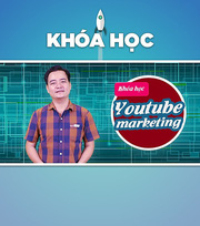 Khóa Học Youtube Marketing