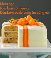 WikiLady - Khóa Học Làm Bánh Ăn Kiêng Das/Lowcarb: Càng Ăn Càng Eo